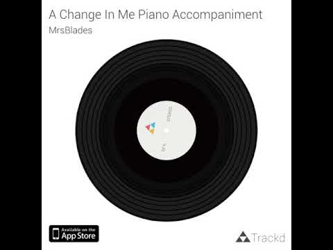 A Change In Me Piano Accompaniment