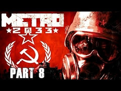 Metro 2033 Redux Walkthrough Part 8 Let's Play Gameplay Playthrough