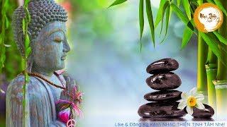 Nhạc Thiền Tịnh Tâm - Mọi ưu tư muộn phiền sẽ tan biến - Relaxing Meditation