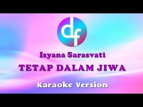 Isyana Sarasvati - Tetap Dalam Jiwa ( Karaoke / Lirik / Instrumental )