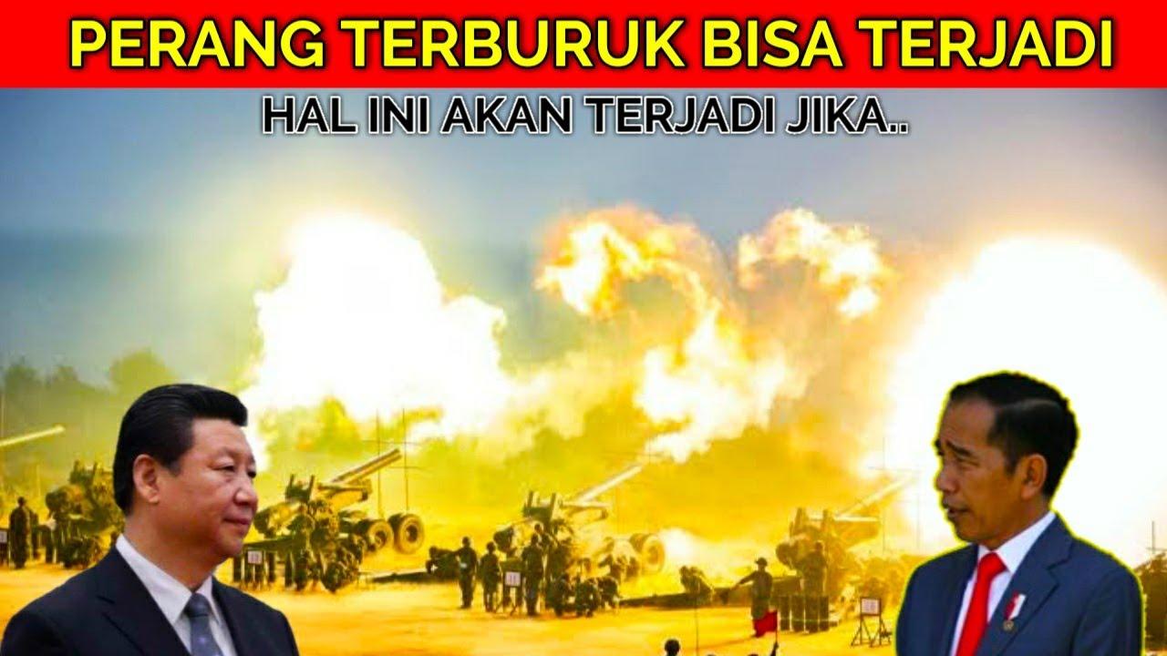 WaOw..!! HaL Buruk ini Akan Terjadi Seandainya Tiongkok Menantang Indonesia Berperang