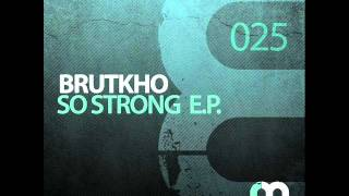 Brutkho - So Strong (Original Mix)