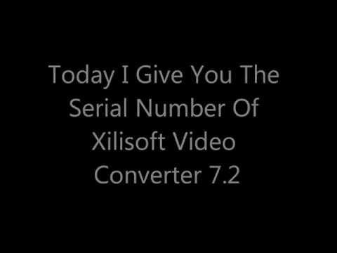 Xilisoft Video Converter 7.2 Serial Number