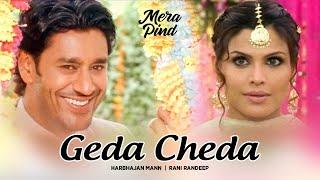 Geda Cheda Harbhajan Mann (Full Song) | Mera Pind My Home