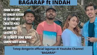 Download lagu BAGARAP ft INDAH FULL ALBUM | TUHAN SU ATUR LAGU TIMUR HITS LAGU HIPHOP FULL ALBUM LAGU KERJA