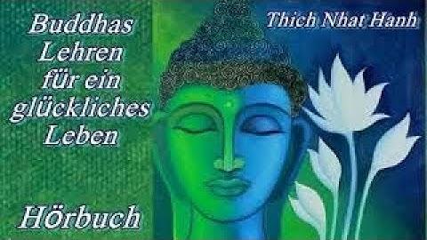 Buddhas Lehren für ein glückliches Leben Thích Nhất Hạnh Hörbuch