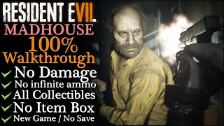 【Resident Evil 7】No damage/MADHOUSE - 100% Walkthrough (New Game)