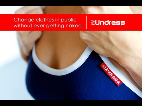 The Undress - Change Clothes Without Ever Getting Naked