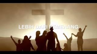 Lagu Rohani Kristen - LEBIH DARI PEMENANG