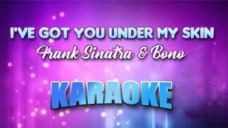 Frank Sinatra & Bono - I've Got You Under My Skin (Karaoke version with Lyrics)