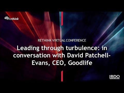 Leading through turbulence: Fireside chat with David Patchell-Evans, CEO, Goodlife | BDO Canada
