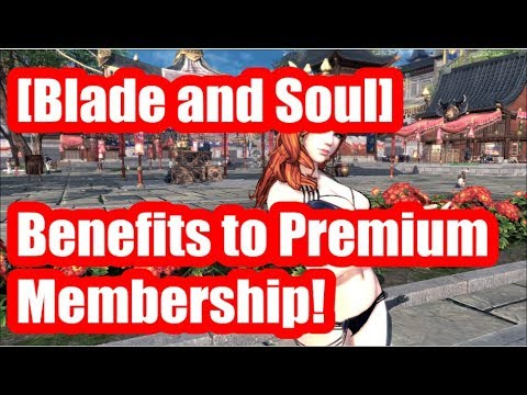 [Blade and Soul] Get the Most Out of Your Premium Membership!