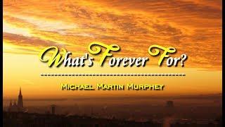 What's Forever For? - Michael Martin Murphey (KARAOKE)