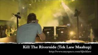 Sydney Samson Vs. Afrojack - Kill The Riverside (Tek Law Edit).m4v