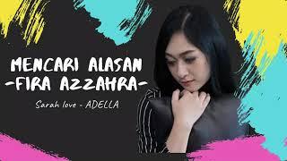 Download MENCARI ALASAN |  FIRA AZZAHRA | OM ADELLA | SARAH LOVE
