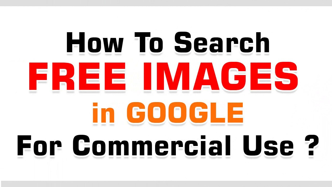 How To Search Free Images In Google For Commercial Use Youtube