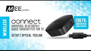 MEE audio Connect Optical TOSLINK Setup Guide (Purchased before 2018)