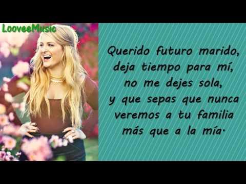 Meghan Trainor - Dear Future Husband (Traducida al Español)