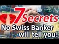 7 Secrets no Private Swiss Banker will tell you! [Insider KnowHow]