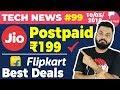 Flipkart Best Deals, Jio Postpaid Dhamaka, Google AI Assistant, Redmi S2, OP6, Smartron tBand-TTN#99