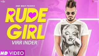 Rude Girl (Full ) Virr Inder | Prit | New Punjabi Song 2017 | Saga Music