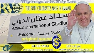 Holy Mass celebrated by the Pope in Amman