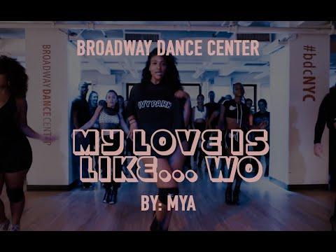 My Love is Like... Wo by Mya | Broadway Dance Center