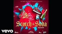 Squash - Scotch & Soda (Official Audio)