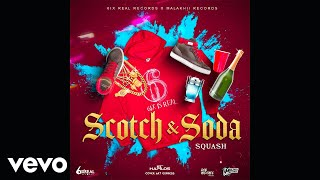 Squash - Scotch & Soda (Official Audio)