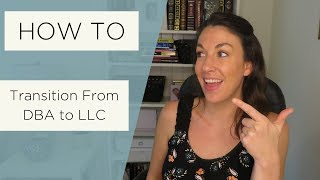 How to Transition from DBA to LLC - All Up In Yo' Business