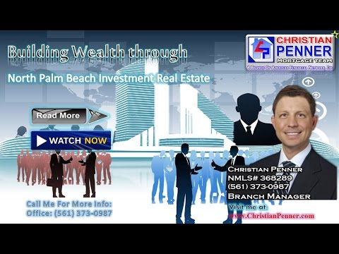 Building Wealth through North Palm Beach Investment Real Estate