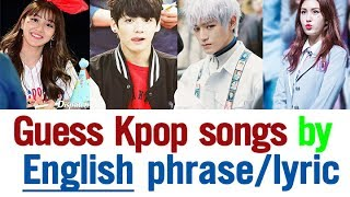 Guess Kpop songs by English Phrase / Lyrics