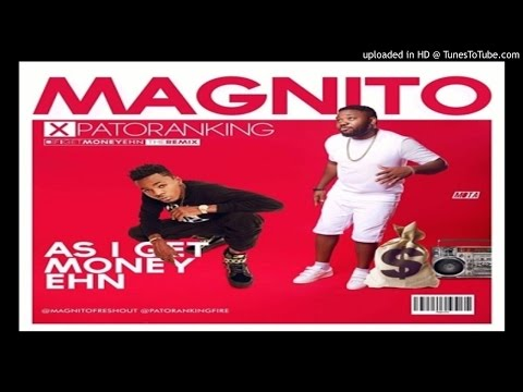Magnito-ft.-Patoranking-As-I-get-Money-Ehn (2016 MUSIC)