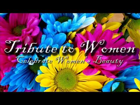 Tribute to Women (Celebrate Women's Beauty)