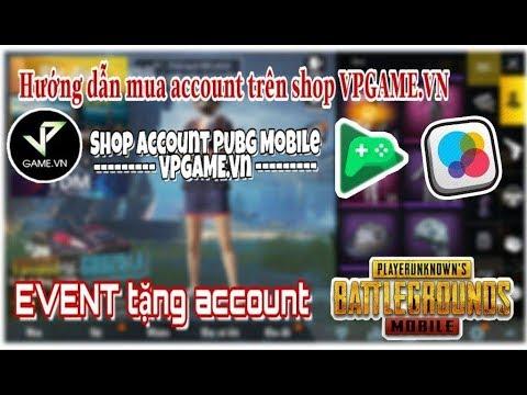PUBG MOBILE   Event tặng Account PUBG Mobile   hướng dẫn mua Acc trên VPGAME.VN tránh bị nhầm lẫn