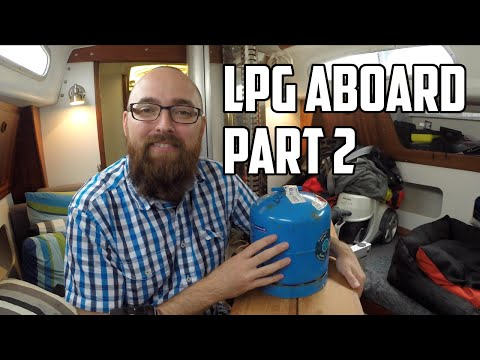 Sail Life - LPG (Liquefied Petroleum Gas) aboard, part 2