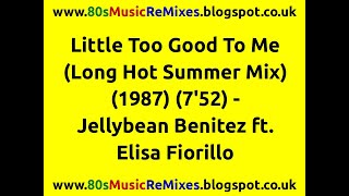 Little Too Good To Me (Long Hot Summer Mix) - Jellybean Benitez | 80s Dance Music | 80s Club Mixes