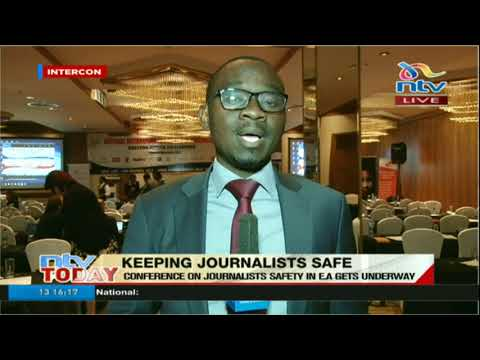 Conference on journalists safety in E.A gets underway