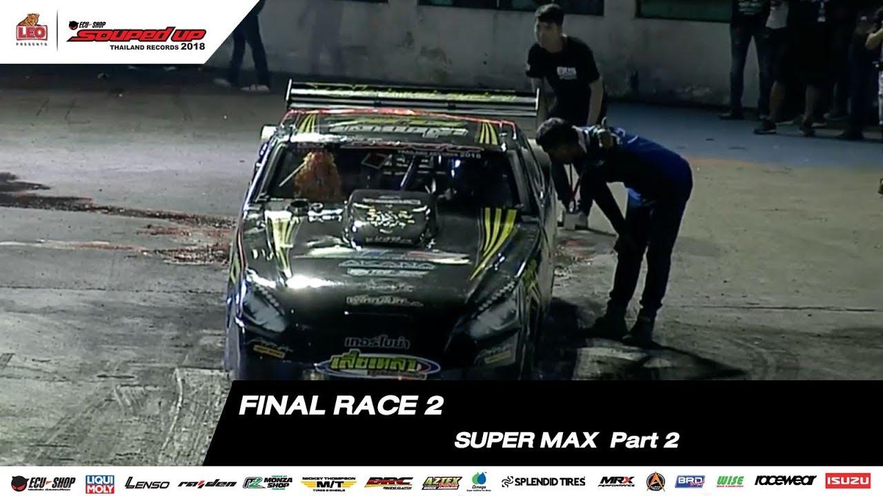 FINAL RACE 2 :SUPER MAX BENZINE,SUPER MAX DIESEL SOUPED UP 2018 (Part 2)