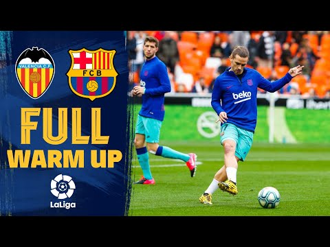 Valencia - Barça | FULL WARM UP