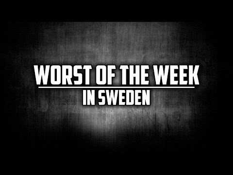 WORST OF THE WEEK in Sweden