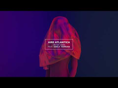 Aire Atlantica - On My Own feat. Emily Terran [Ultra Music]