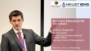 Andrey Shapenko: Global Trends of Business Education Industry(Andrey Shapenko, Project Leader, Institute for Emerging Market Studies (IEMS) Moscow School of Management SKOLKOVO gives an overview of the School ..., 2015-04-13T10:24:57.000Z)
