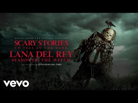 Lana Del Rey - Season Of The Witch (From The Motion Picture Scary Stories To Tell In The Dark )