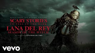 "Lana Del Rey - Season Of The Witch (From The Motion Picture ""Scary Stories T..."