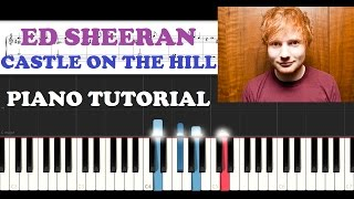 Ed Sheeran - Castle on the Hill (Piano Tutorial )