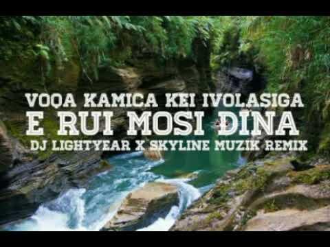E Rui Mosi Dina ft. Voqa Kamica Kei IVolasiga (Lightyear x SkyLine Remix)