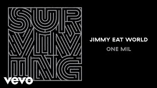 Jimmy Eat World - One Mil (Audio)