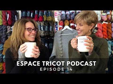 Espace Tricot Podcast - Episode 14