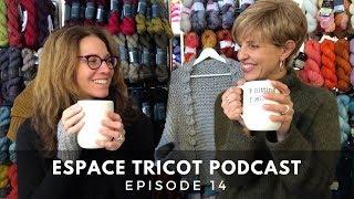 Espace Tricot Podcast - Episode 14